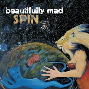 Here is the cover for Beautifully Mad's new album SPIN
